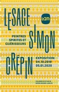 Exposition Lesage, Simon, Crépin, Peintres spirites et guérisseurs, Lam, 2020